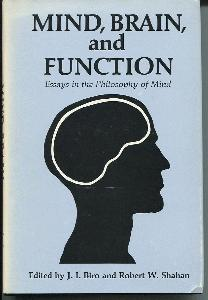 Mind, Brain, and Function. Essays in the Philosophy of Mind.