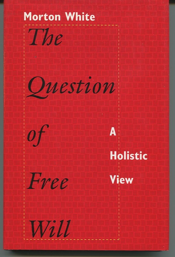 The Question of Free Will. A Holistic View.
