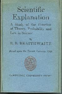 Scientific Explanation. A Study of the Function of Theory, Probability and Law in Science.