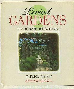 Period Gardens. New Life For Historic Landscapes.