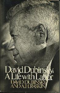 David Dubinsky: A Life With Labor.