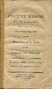 A Century Sermon Preached at Deerfield, February 29, 1804: In Commemoration of the Destruction of the Town by the French and Indians.