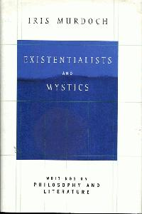 Existentialists and Mystics.