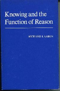 Knowing and the Function of Reason.