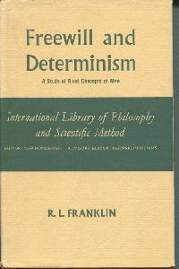 Freewill and Determinism. A Study of Rival Conceptions of Man.