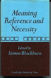 Meaning, Reference and Necessity. New Studies in Semantics.