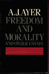 Freedom and Morality and Other Essays.