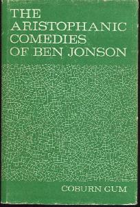 The Aristophanic Comedies of Ben Jonson. A Comparative Study of Jonson and Aristophanes.