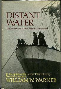 Distant Water. The Fate of the North Atlantic Fisherman.