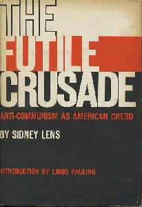 The Futile Crusade. Anti-Communism as American Credo.