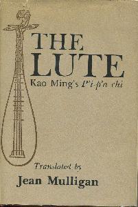 The Lute. Kao Ming's P'i-p'a chi.