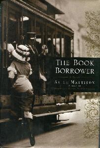 The Book Borrower. A Novel.