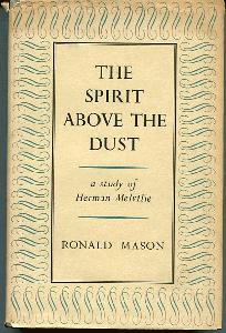 The Spirit Above the Dust. A Study of Herman Melville.