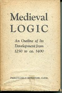 Medieval Logic. An Outline of Its Development from 1250 to c.1400.