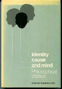 Identitiy, Cause, and Mind. Philosophical essays.