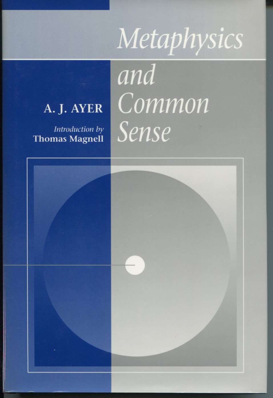 Metaphysics and Common Sense. Introduction by Thomas Magnell.