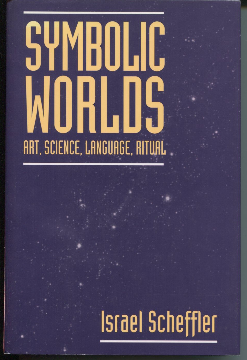 Symbolic Worlds. Art, Science, Language, Ritual.