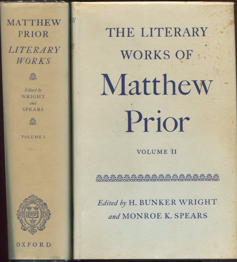 The Literary Works of Matthew Prior. Two Volumes, Edited by H. Bunker Wright and Monroe K. Spears.