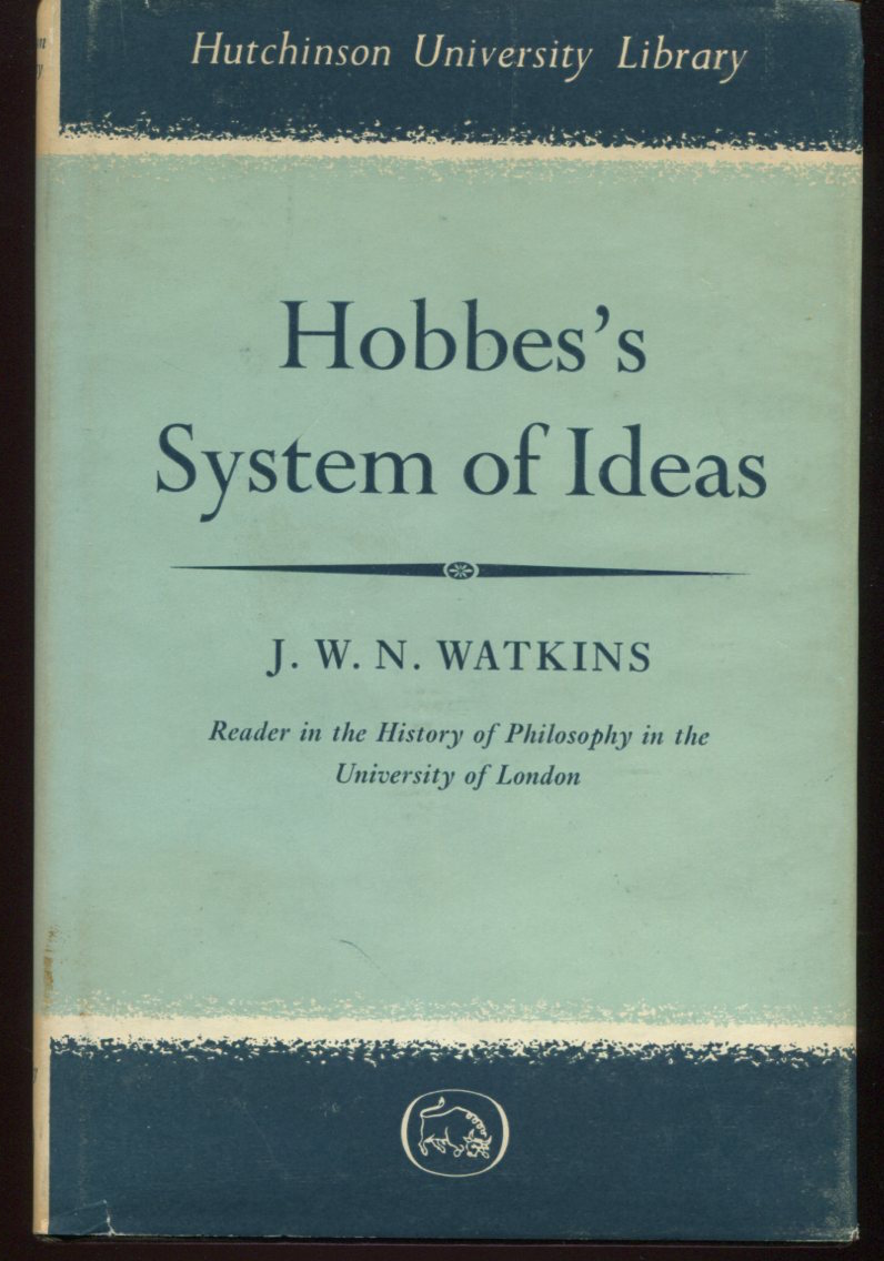 Hobbes's System of Ideas. A Study in the Political Significance of Philosophical Theories.