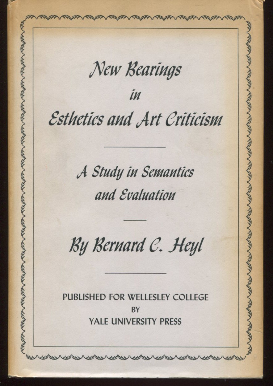 New Bearings in Esthetics and Art Criticism. A Study in Semantics and Evaluation.