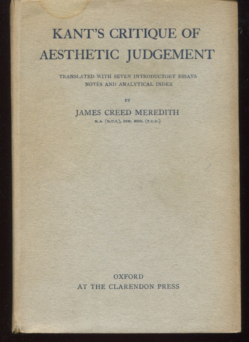 Kant's Critique of Aesthetic Judgement. Translated, With Seven Introductory Essays, Notes, and Analytical Index by James Creed Meredith.