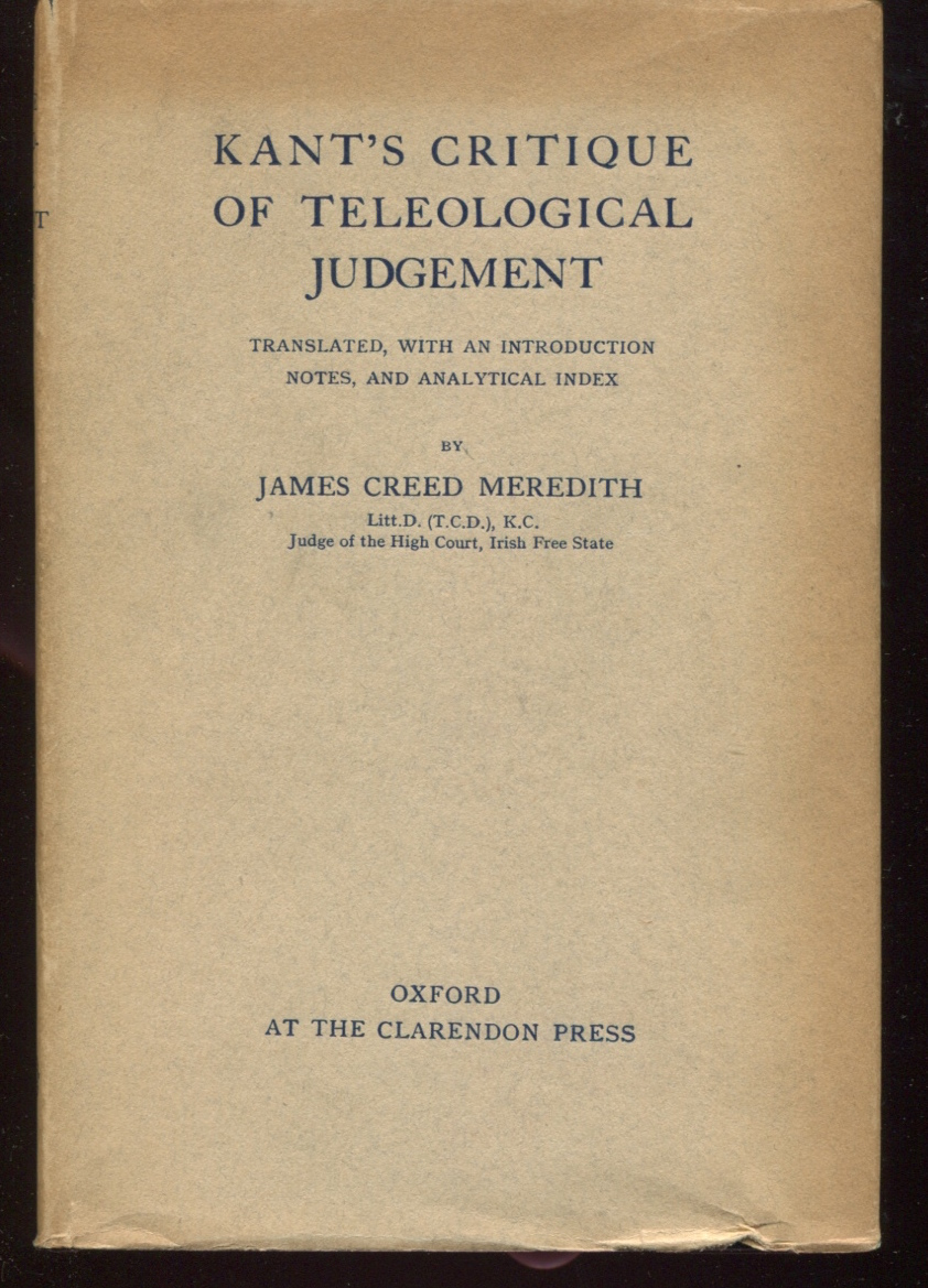 Kant's Critique of Teleological Judgement. Translated, With an Introduction, Notes, and Analytical Index by James Creed Meredith.