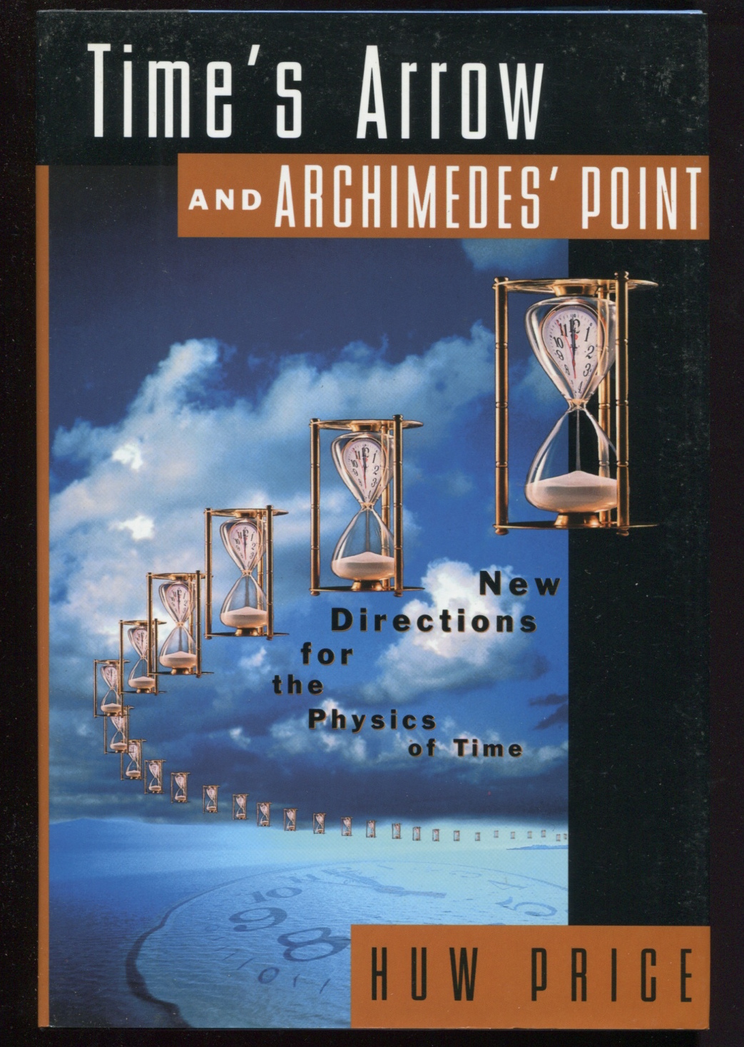 Time's Arrow & Archimedes' Point. New Directions for the Physics of Time.