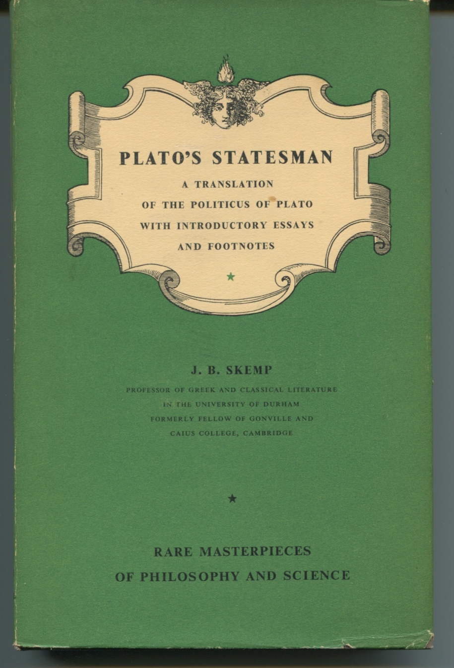 Plato's Statesman. a Translation of the Politicus of Plato With Introductory Essays and Footnotes.