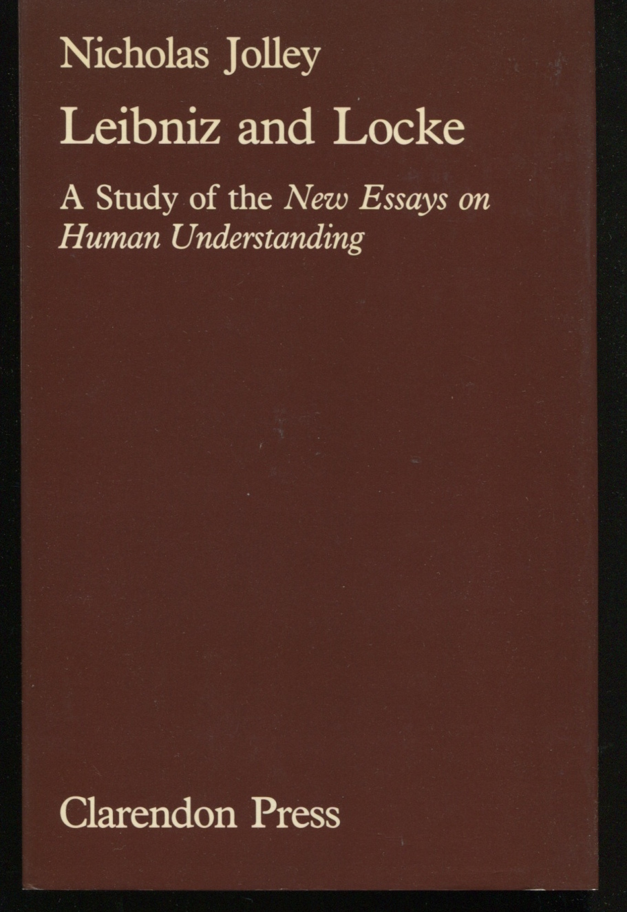 Leibniz and Locke: A Study of the New Essays on Human Understanding.