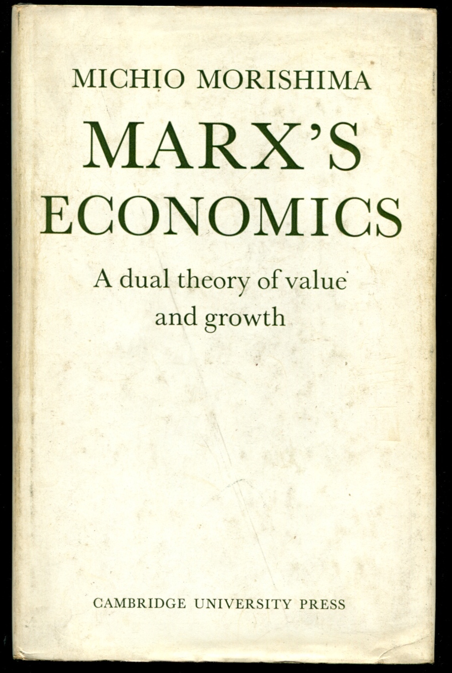 Marx's Economics. A Dual Theory of Value and Growth.