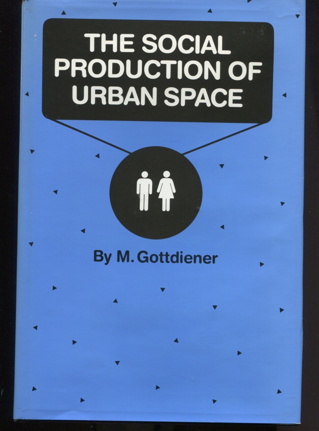 The Social Production of Urban Space.