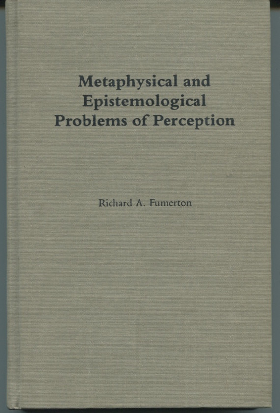 Metaphysical and Epistemological Problems of Perception.
