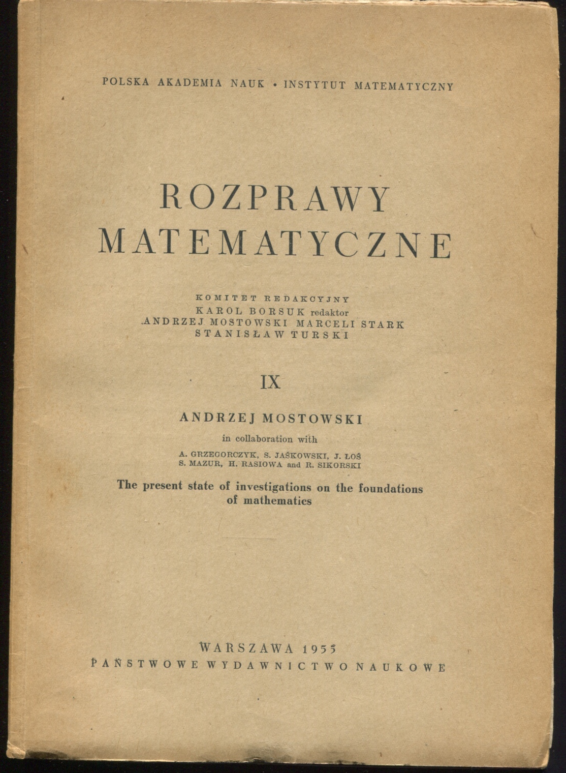 Rozprawy Matematyczne IX. The Present State of Investigations on the Foundations of Mathematics.
