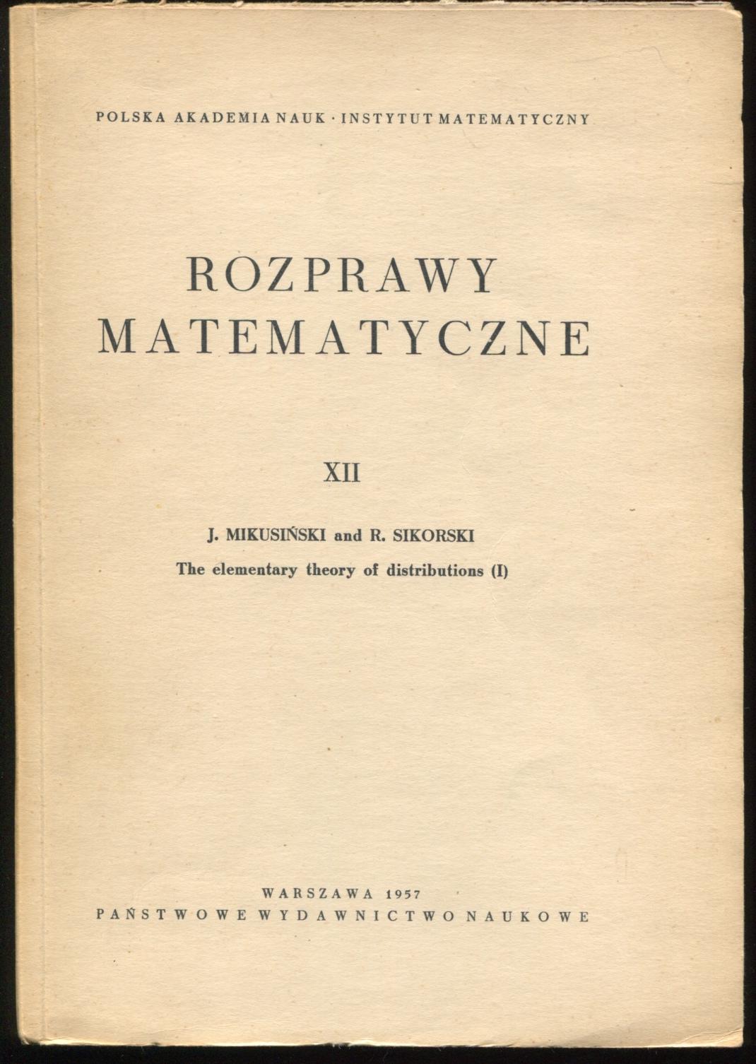Rozprawy Matematyczne XII.The Elementary Theory of Distributions.