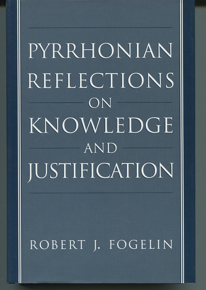 Pyrrhonian Reflections on Knowledge and Justification.