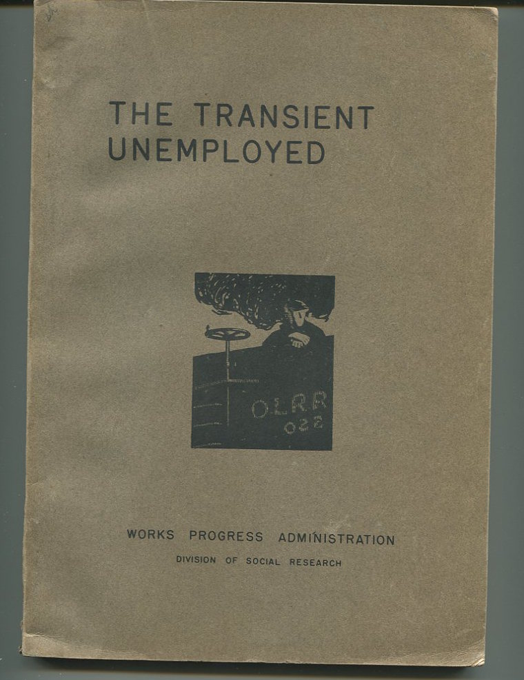 The Transient Unemployed. A Description and Analysis of the Transient Relief Population.