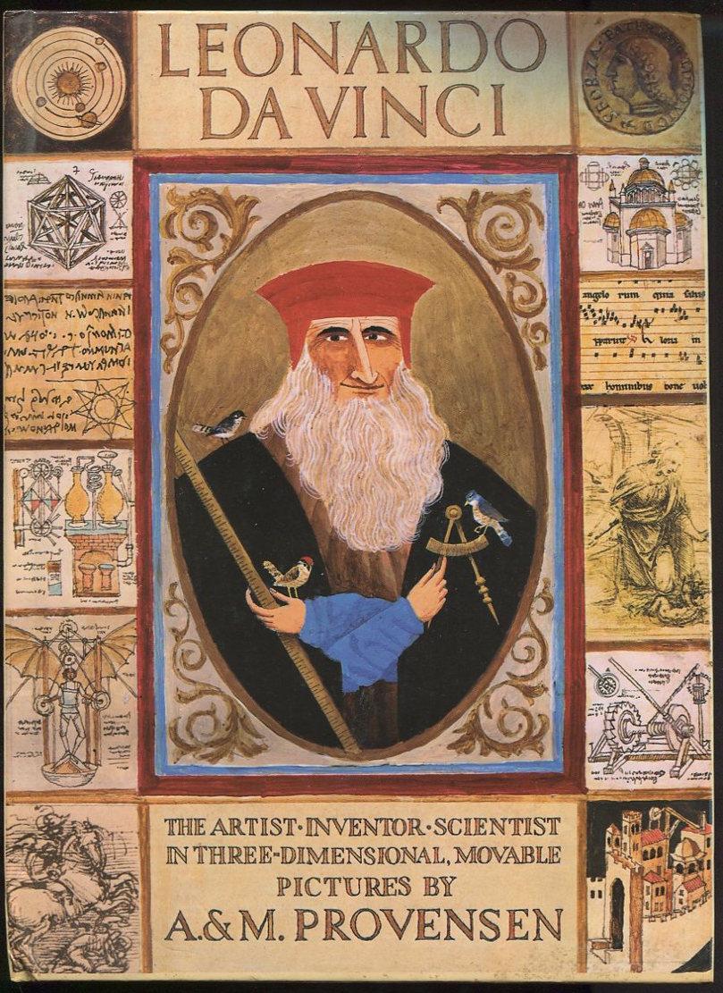 Leonardo Da Vinci. The Artist, Inventor, Scientist in Three-Dimensional, Movable Pictures.
