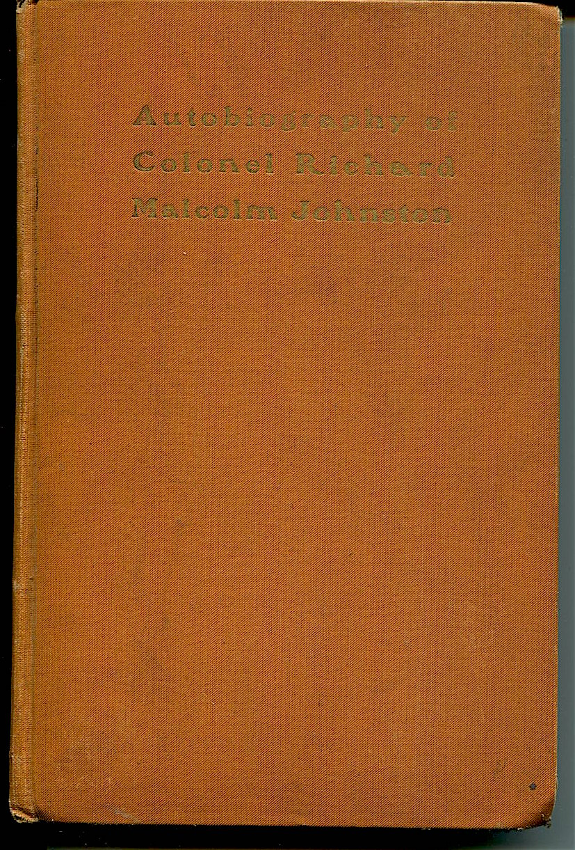 Autobiography of Col. Richard Malcolm Johnston.