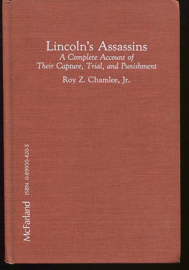 Lincoln's Assassins. A Complete Account of Their Capture, Trial, and Punishment. (Signed).