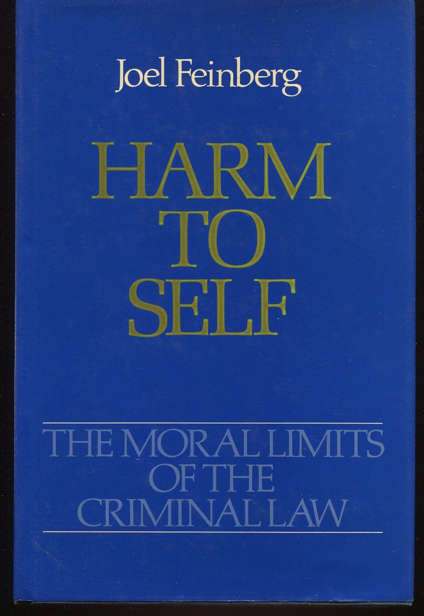 Harm to Self. The Moral Limits of the Criminal Law. Volume Three.