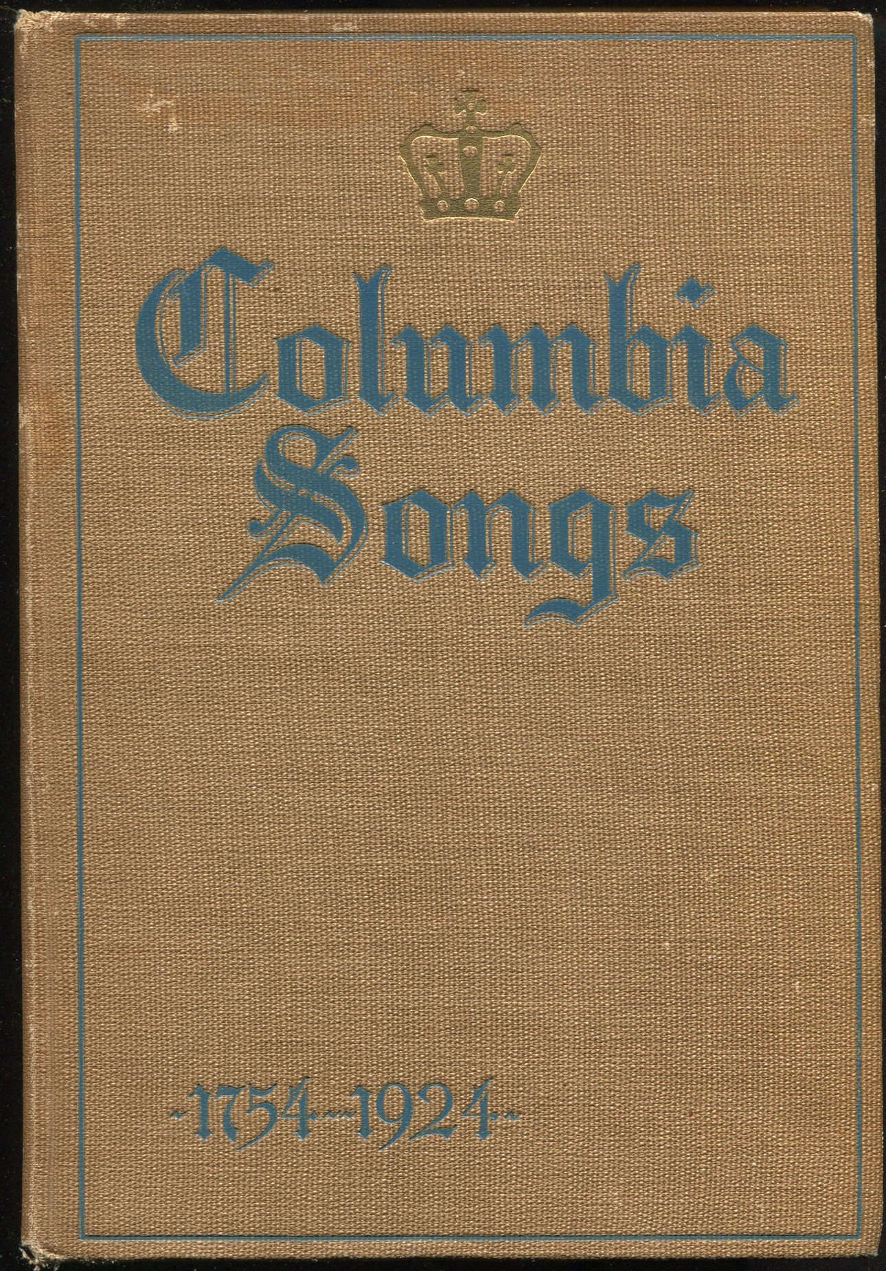 Columbia Songs. Compiled by a Committee Appointed by the Alumni Council.
