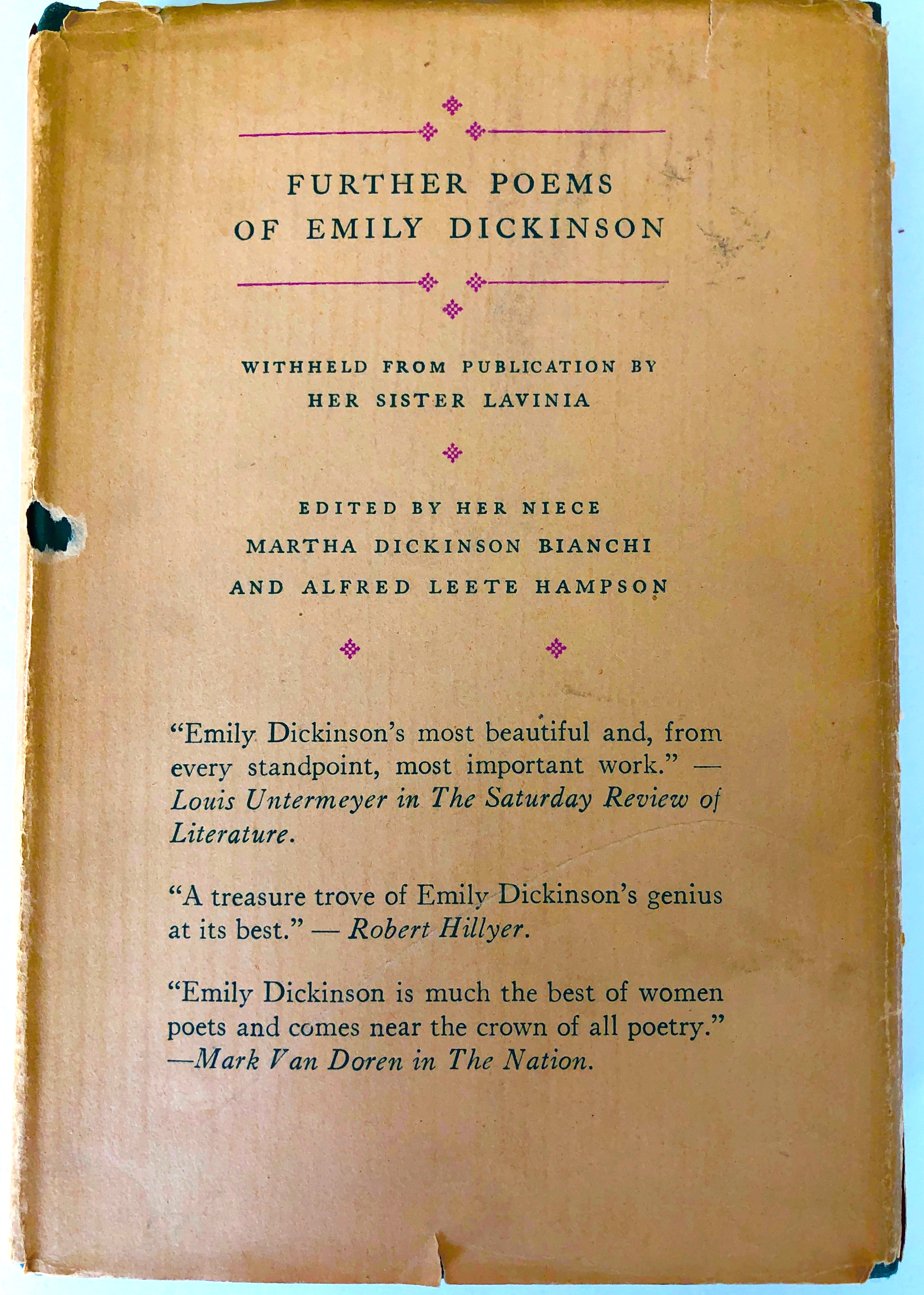 Further Poems of Emily Dickinson. Withheld from publication by her sister Lavinia. Edited by her niece Martha Dickinson Bianchi and Alfred Leete Hampson.
