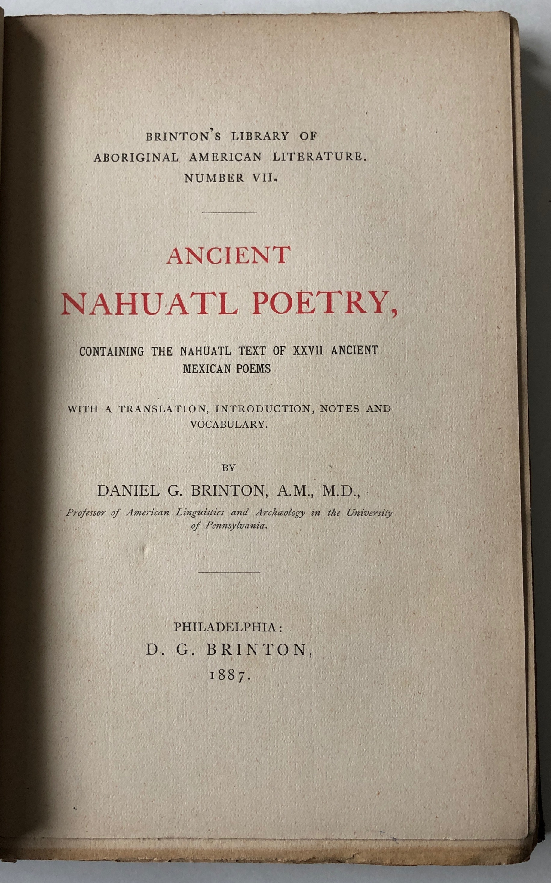 Ancient Nahuatl Poetry, Containing the Nahuatl Text of XXVII Ancient Mexican Poems With a Translation, Introduction, Notes and Vocabulary.