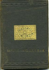The Masonic Concordia. A Collection of Odes for the Various Ceremonies and Festivals of the Masonic Fraternity.