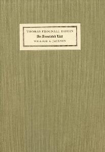 An Annotated List of the Publications of the Reverend Thomas Frognall Dibdin, D. D. Based Mainly on those in the Harvard College Library with Notes of Others.