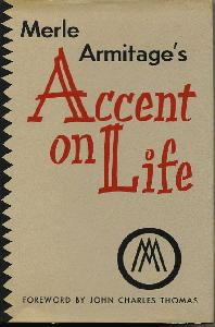 Merle Armitage's Accent on Life. Foreword by John Charles Thomas.