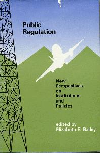 Public Regulation: New Perspectives on Institutions and Policies.