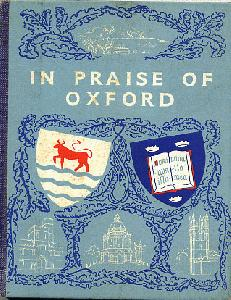 In Praise of Oxford: an Anthology for Friends.