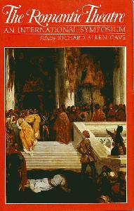 The Romantic Theatre: An International Symposium.