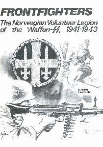 Frontfighters: The Norwegian Volunteer Legion of the Waffen-SS, 1941-1943.